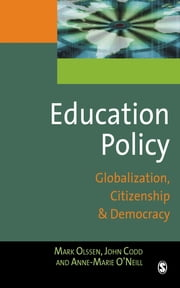 Education Policy - Globalization, Citizenship and Democracy ebook by Assoc Prof John A Codd,Anne-Marie O'Neill,Mark Olssen