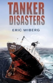 Tanker Disasters - IMO's Places of Refuge and the Special Compensation Clause; Erika, Prestige, Castor and 65 Casualties ebook by Eric Wiberg