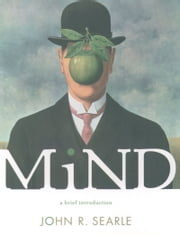 Mind - A Brief Introduction ebook by John R. Searle