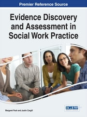 Evidence Discovery and Assessment in Social Work Practice ebook by Margaret Pack,Justin Cargill