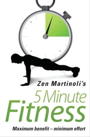 Zen Martinoli's 5 Minute Fitness ebook by Zen Martinoli