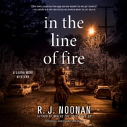 In the Line of Fire - A Laura Mori Mystery audiobook by Rosalind Noonan