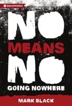 NoMeansNo ebook by Mark Black