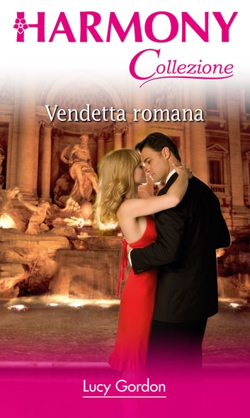 Vendetta romana ebook by Lucy Gordon