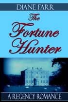 The Fortune Hunter ebook by Diane Farr