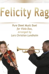 Felicity Rag Pure Sheet Music Duet for Viola Duo, Arranged by Lars Christian Lundholm ebook by Pure Sheet Music