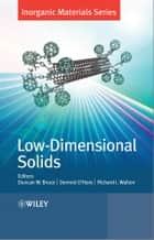 Low-Dimensional Solids ebook by Duncan W. Bruce, Dermot O'Hare, Richard I. Walton