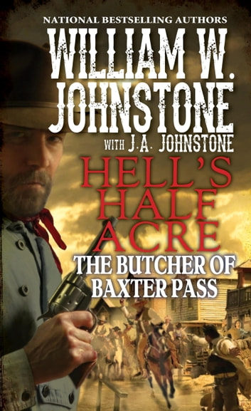 The Butcher of Baxter Pass ebook by William W. Johnstone,J.A. Johnstone