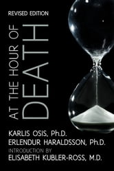 At the Hour of Death: A New Look at Evidence for Life After Death - Called Death. ebook by Erlendur Haraldsson Ph. D.,Karlis Osis