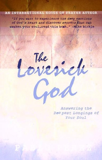 The Love Sick God: Answering the Deepest Longings of Your Soul ebook by Pablo Perez
