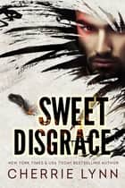 Sweet Disgrace ebook by Cherrie Lynn