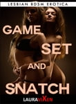 Game, Set and Snatch: Lesbian BDSM Erotica