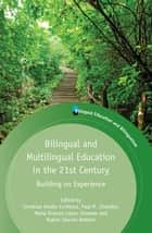 Bilingual and Multilingual Education in the 21st Century - Building on Experience ebook by Christian Abello-Contesse, Paul M. Chandler, María Dolores López-Jiménez,...