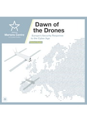 Dawn of the Drones - Europe's Security Response to the Cyber Age ebook by Henna Hopia