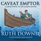 Caveat Emptor - A Novel of the Roman Empire audiobook by Ruth Downie