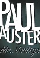Mr. Vertigo ebook by Paul Auster