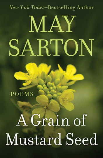 A Grain of Mustard Seed - Poems ebook by May Sarton
