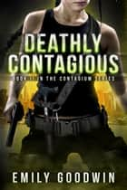 Deathly Contagious ebook by