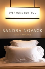 Everyone but You - Stories ebook by Sandra Novack