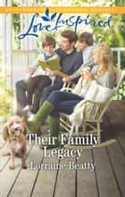 Their Family Legacy (Mills & Boon Love Inspired) (Mississippi Hearts, Book 2) ebook by Lorraine Beatty