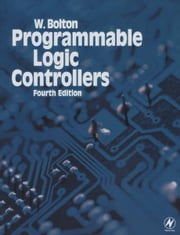 Programmable Logic Controllers ebook by W. Bolton