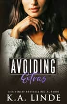 Avoiding Extras ebook by K.A. Linde