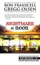 Nightmare at Noon - Notorious Texas ebook by Ron Franscell, Gregg Olsen