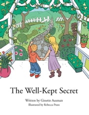 The Well Kept Secret ebook by Ginette Ausman, Rebecca Prato