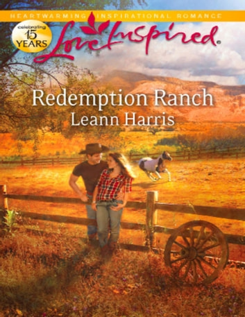 Redemption Ranch (Mills & Boon Love Inspired) ebook by Leann Harris