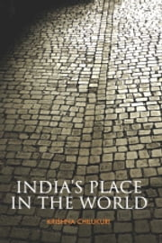 India's Place in the World ebook by Krishna Chilukuri