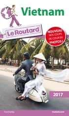 Guide du Routard Vietnam 2017 ebook by Collectif