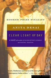 Clear Light of Day - A Novel ebook by Anita Desai