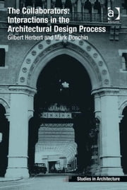 The Collaborators: Interactions in the Architectural Design Process ebook by Mr Mark Donchin,Professor Gilbert Herbert,Dr Eamonn Canniffe