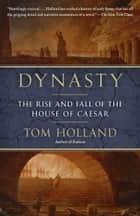 Dynasty ebook by Tom Holland