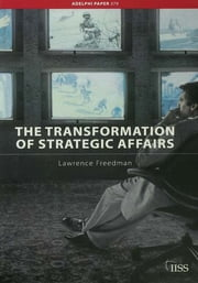 The Transformation of Strategic Affairs ebook by Lawrence Freedman