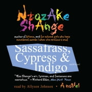 Sassafrass, Cypress & Indigo - A Novel audiobook by Ntozake Shange, Buck 50 Productions