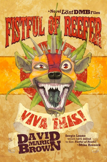 Fistful of Reefer (Lost DMB Files) ebook by David Mark Brown