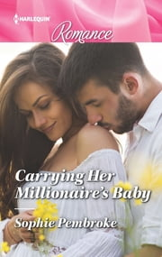 Carrying Her Millionaire's Baby ebook by Sophie Pembroke