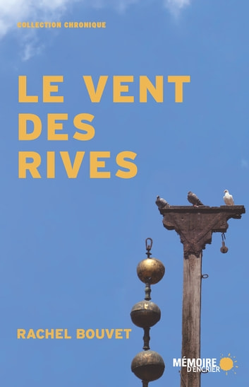 Le vent des rives ebook by Rachel Bouvet