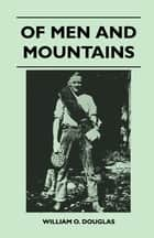 Of Men and Mountains ebook by William Douglas