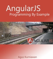 AngularJS Programming by Example ebook by Agus Kurniawan
