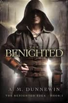 The Benighted ebook by A. M. Dunnewin