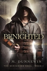 The Benighted - The Benighted Saga, #1 ebook by Kobo.Web.Store.Products.Fields.ContributorFieldViewModel