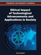Ethical Impact of Technological Advancements and Applications in Society ebook by Rocci Luppicini