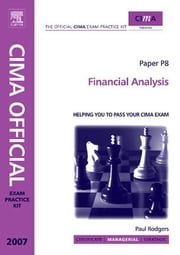 CIMA Exam Practice Kit Financial Analysis: 2007 edition ebook by Rodgers, Paul