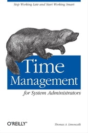 Time Management for System Administrators ebook by Thomas A. Limoncelli