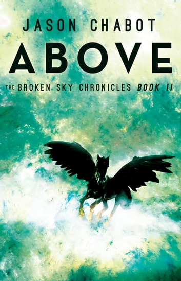Above - Broken Sky Chronicles, Book 2 ebook by Jason Chabot