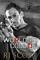 Worlds Collide ebook by RJ Scott