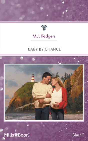 Baby By Chance ebook by M.j. Rodgers