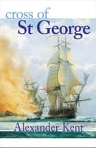 Cross of St George ebook by Alexander Kent